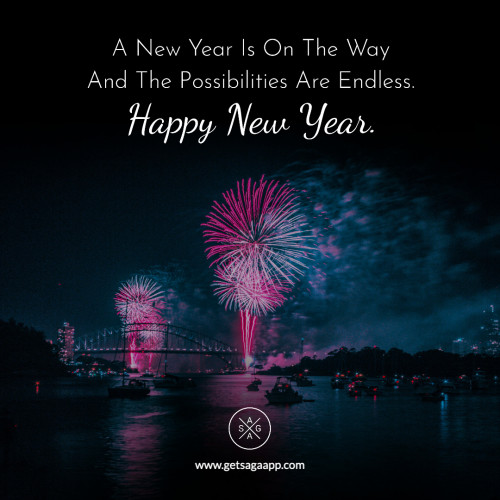 A New Year Is On The Way And The Possibilities Are Endless. Happy New Year.
